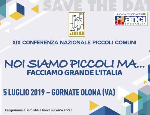 """XIX Conferenza Nazionale Piccoli Comuni """"Noi siamo Piccoli ma.. facciamo grande l'Italia"""" che si terrà Venerdì 5 Luglio 2019 a Gornate Olona (VA),"""