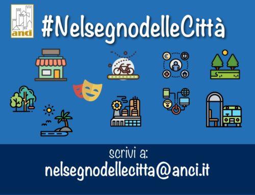 #NelSegnodelleCittà Diario della ripartenza. Raccontiamo buone pratiche dei Comuni. Inviate foto, video e descrizione